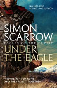 Under the Eagle (Eagles of the Empire 1): Cato & Macro: