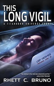 This Long Vigil: A Sci-fi Short Story