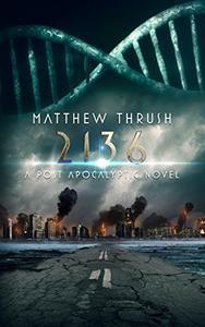 2136: A Post-Apocalyptic Novel