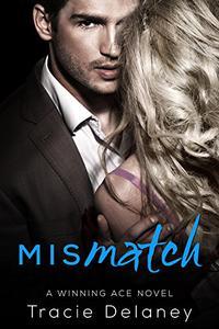 Mismatch: A Winning Ace Novel (Book 4)