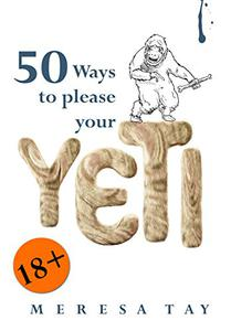 50 Ways to Please Your Yeti