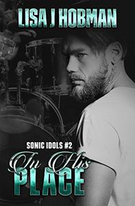 In His Place: Sonic Idols Book #2