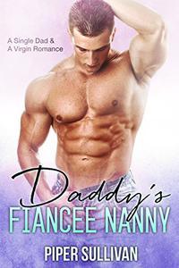 Daddy's Fiancée Nanny: A Single Dad & A Virgin Romance