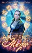 Ancient Magic: A Ley Line World Urban Fantasy Adventure