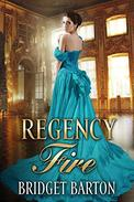 Regency Romance: Regency Fire: A Historical Regency Romance Series