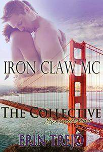 Iron Claw MC:  Part 1 - The Collective - Season 1, Episode 2