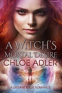 A Witch's Mortal Desire: An Urban Fantasy Paranormal Romance