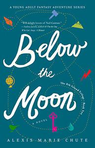 Below the Moon: The 8th Island Trilogy, Book 2, A Novel