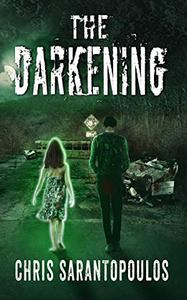The Darkening: A post apocalyptic horror novel