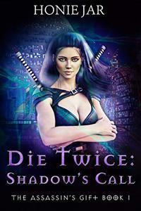 Die Twice: Shadow's Call: A LitRPG Adventure