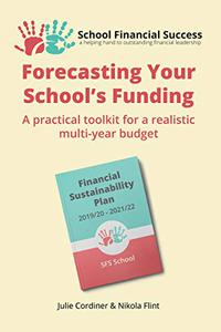 Forecasting Your School's Funding: A practical toolkit for a realistic multi-year budget