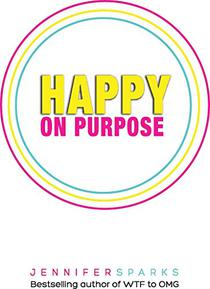 Happy on Purpose: What Happy People Do Differently