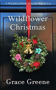 Wildflower Christmas: The Wildflower House Book 3