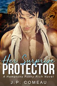 Her Surprise Protector: A Hamptons Filthy Rich Novel