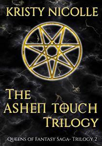 The Ashen Touch Trilogy: A Dark Urban Fantasy Romance