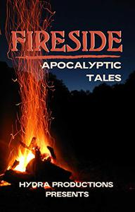 Fireside: Apocalyptic Tales
