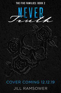 Never Truth: A Mafia Romance