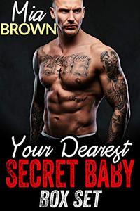 Your Dearest Secret Baby The Complete Romance Series Box Set