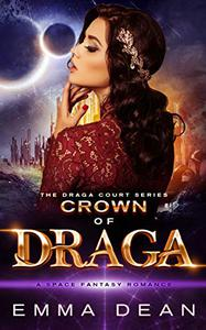 Crown of Draga: A Space Fantasy Romance