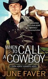 When to Call a Cowboy