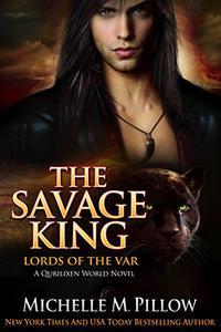 The Savage King: A Qurilixen World Novel