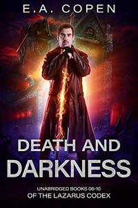 Death And Darkness (The Lazarus Codex Books 06-10): Death's Door, Night Terror, Dark Revel, Dark Horse, Casting Shadows