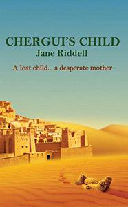 Chergui's Child: A lost child... a desperate mother