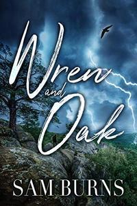 Wren and Oak