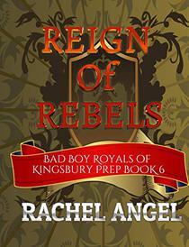 Reign of Rebels: A High School Bully Romance
