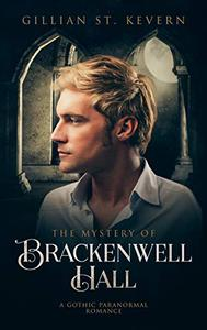 The Mystery of Brackenwell Hall: A Gothic Paranormal Romance