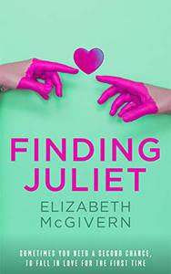 Finding Juliet: A laugh-out-loud romantic comedy, with a twist!
