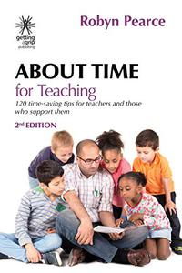 About Time for Teaching: 120 time-saving tips for teachers and those who support them