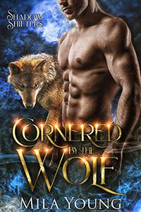 Cornered By The Wolf: Paranormal Romance