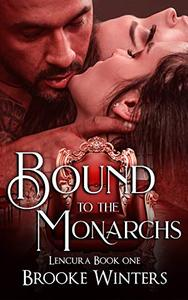 Bound to the Monarchs