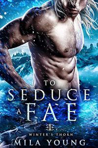 To Seduce A Fae: Fantasy Romance