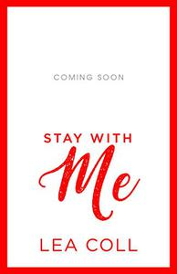 Stay with Me: A Second Chance Accidental Pregnancy Romance