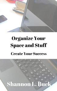 Organize Your Space and Stuff: Live the Freelance Life