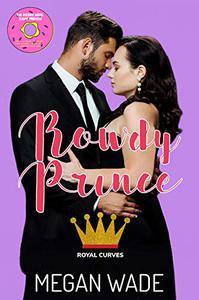 Rowdy Prince: a BBW romance