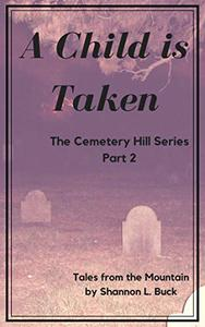 A Child is Taken (The Cemetery Hill Series