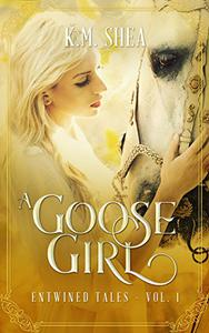 A Goose Girl: A Retelling of The Goose Girl