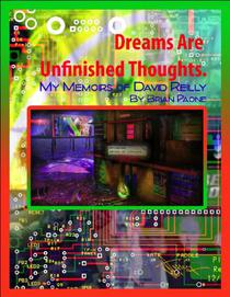 Dreams Are Unfinished Thoughts: My Memoirs of David Reilly