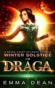 Winter Solstice in Draga: A Draga Court Epilogue Novella
