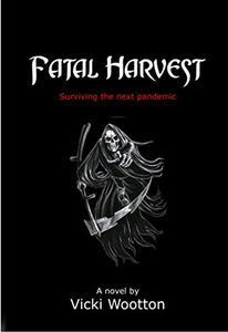 Fatal Harvest: Surviving the Next Pandemic
