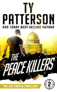 The Peace Killers: A Covert-Ops Suspense Action Novel