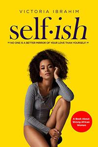 Self.ish: No One is a Better Mirror of Your Love Than Yourself
