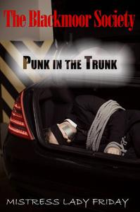 The Blackmoor Society: Punk In The Trunk