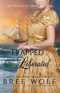 Trapped & Liberated: The Privateer's Bold Beloved (Bonus Novella)