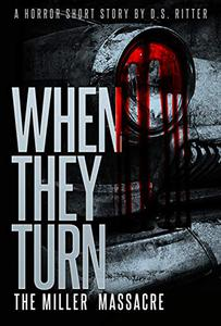 When They Turn: The Miller Massacre