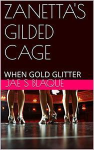 ZANETTA'S GILDED CAGE: WHEN GOLD GLITTER