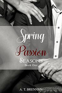Spring Passion: Seasons Book 1